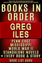Greg Iles Books in Order: Penn Cage series, Natchez Burning trilogy, Mississippi books, World War II books, all standalone novels and nonfiction, plus a Greg Iles biography.
