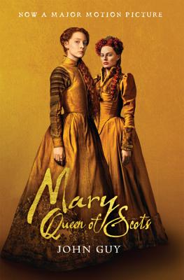 Mary Queen of Scots (Tie-In) - John Guy book