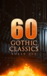 60 GOTHIC CLASSICS - Boxed Set Dark Fantasy Novels Supernatural Mysteries Horror Tales  Gothic Romances