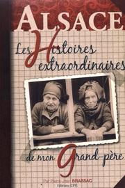 Les Histoires Extraordinaires De Mon Grand P Re Alsace