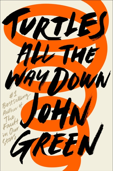 Turtles All the Way Down - John Green book cover