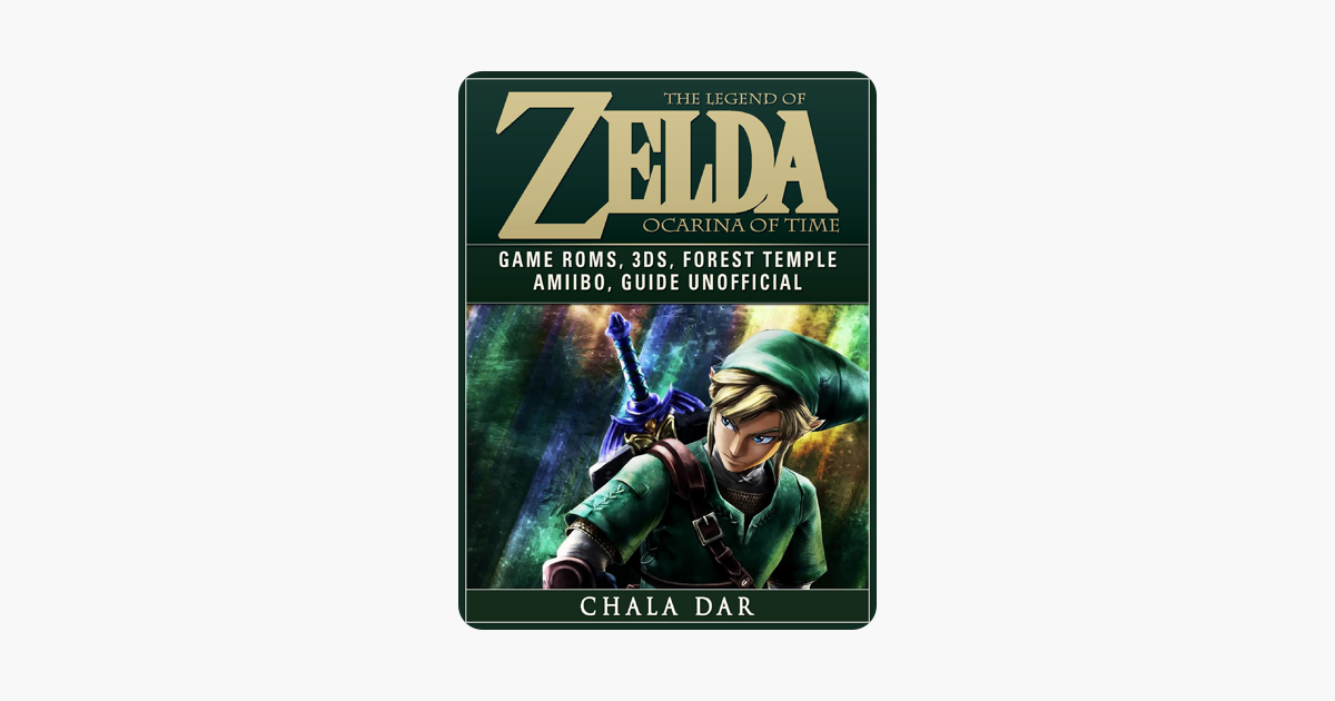 ‎The Legend of Zelda Ocarina of Time Game Roms, 3DS, Forest Temple, Amiibo,  Guide Unofficial