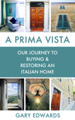 A Prima Vista: Our Journey to Buying & Restoring an Italian Home