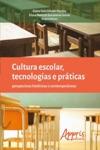 Cultura Escolar Tecnologias E Prticas