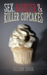 Sex Murder  Killer Cupcakes