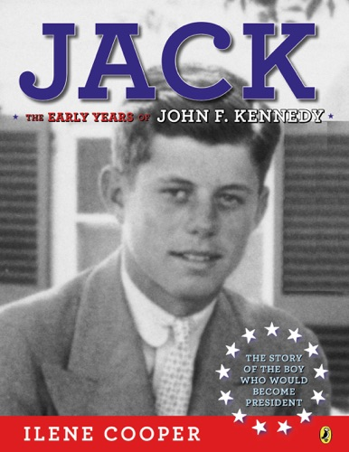 Ilene Cooper - Jack: The Early Years of John F. Kennedy