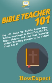 BIBLE TEACHER 101: HOW TO TEACH THE BIBLE IN SUNDAY SCHOOL, MAKE A POSITIVE IMPACT IN PEOPLE'S LIVES, AND BECOME THE BEST BIBLE TEACHER YOU CAN BE FROM A TO Z