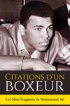 Citations Dun Boxeur Les Mots Frappants De Muhammad Ali
