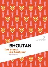 Bhoutan : Les Cimes Du Bonheur