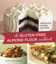 The Gluten Free Almond Flour Cookbook
