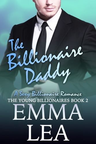 Emma Lea - The Billionaire Daddy