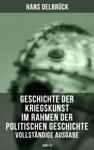 Geschichte Der Kriegskunst Im Rahmen Der Politischen Geschichte Vollstndige Ausgabe Band 1-4