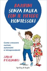 Bambini senza paura con il metodo Montessori Book Cover