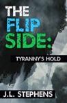 The Flip Side 3 Tyrannys Hold