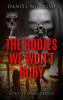 Daniel Norrish - The Bodies We Won't Bury  artwork