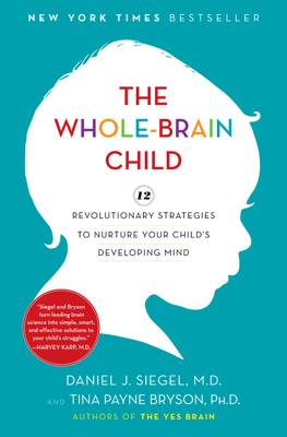 The Whole-Brain Child - Daniel J. Siegel & Tina Payne Bryson book
