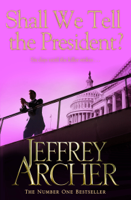 Jeffrey Archer - Shall We Tell the President? artwork