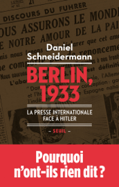 Berlin, 1933 - La presse internationale face à Hitler