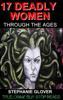 Stephanie Glover - 17 Deadly Women Through the Ages+ artwork