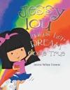 Jessy Lou Makes Her Dream Come True