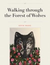 Walking Through The Forest Of Wolves
