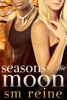 SM Reine - Seasons of the Moon Series, Books 1-4: Six Moon Summer, All Hallows' Moon, Long Night Moon, and Gray Moon Rising artwork