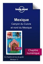 MEXIQUE 12 - CANYON DU CUIVRE ET NORD DU MEXIQUE