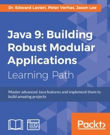 Java 9 Building Robust Modular Applications