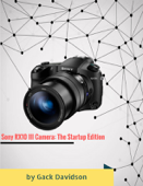 Sony Rx10 3 Camera: The Startup Edition