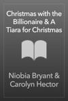 Christmas With The Billionaire  A Tiara For Christmas