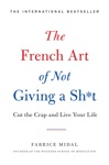 The French Art Of Not Giving A Sht