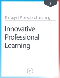 THE JOY OF PROFESSIONAL LEARNING - INNOVATIVE PROFESSIONAL LEARNING