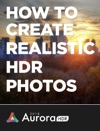 How To Create Realistic HDR Photos