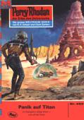 Perry Rhodan 493: Panik auf Titan