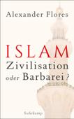Islam - Zivilisation oder Barbarei?