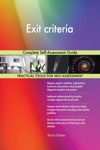 Exit Criteria Complete Self-Assessment Guide