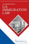 The Complete Guide To US Immigration Law