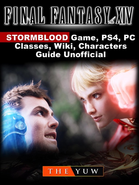 Final Fantasy XIV Stormblood Game, PS4, PC, Classes, Wiki, Characters,  Guide Unofficial by The Yuw on Apple Books