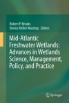 Mid-Atlantic Freshwater Wetlands Advances In Wetlands Science Management Policy And Practice