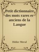 Petit dictionnaire des mots rares er anciens de la Langue Française