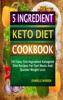 5 Ingredient Keto Diet Cookbook