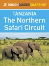 The Northern Safari Circuit Rough Guides Snapshot Tanzania