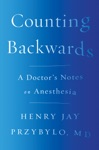 Counting Backwards A Doctors Notes On Anesthesia