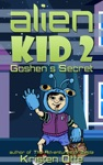 Alien Kid 2 Goshens Secret