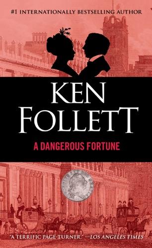 Ken Follett - A Dangerous Fortune
