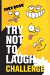 Try Not To Laugh Challenge Joke Book