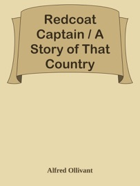 REDCOAT CAPTAIN / A STORY OF THAT COUNTRY
