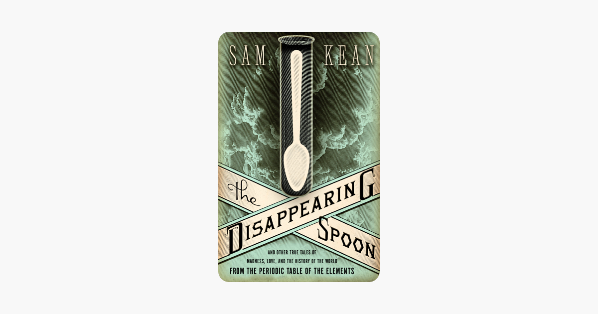 The Disappearing Spoon - Sam Kean
