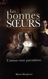 LES BONNES SOEURS :  LAMOUR ENTRE PARENTHèSES