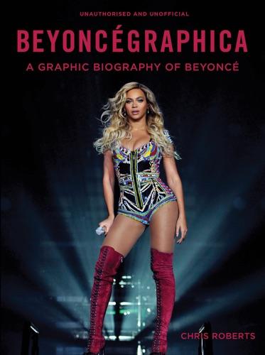 Chris Roberts - Beyoncegraphica
